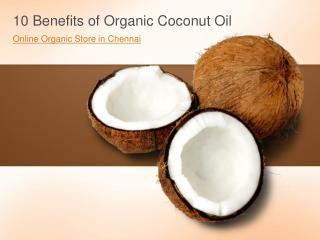 Top 10 Benefits of Organic Coconut Oil