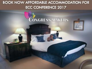 Book Now Affordable Accommodation For ECC Conference 2017