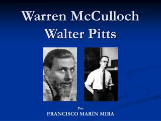 Warren McCulloch Walter Pitts