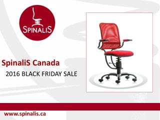 2016 Black Friday SALE of SpinaliS ERGONOMIC Series Chairs in Canada