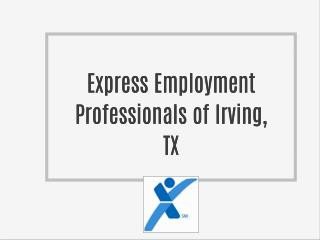 Express Employment Professionals of Irving, TX