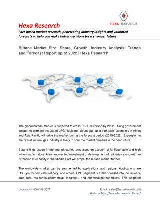 Butane Market Size, Share, Growth, Industry Analysis, Trends and Forecast Report up to 2022 | Hexa Research