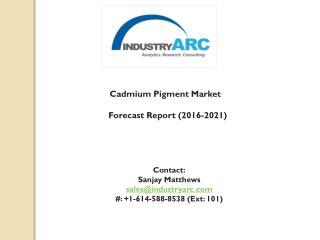 Cadmium Pigment Market: potentially growing market through 2021