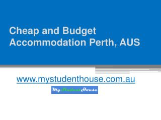 Cheap and Budget Accommodation Perth, AUS - www.mystudenthouse.com.au