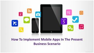 Role of Mobile Apps In The Present Business Scenario