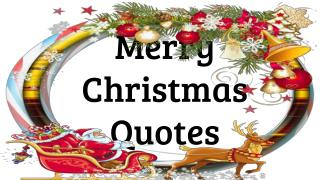 Merry Christmas Quotes to share feelings
