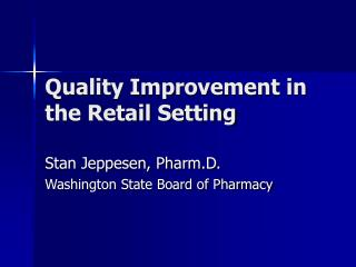Quality Improvement in the Retail Setting