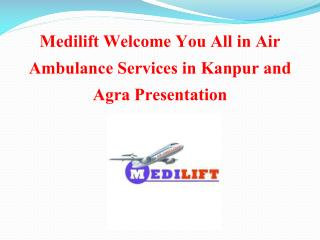 Air ambulance services in Agra and kanpur