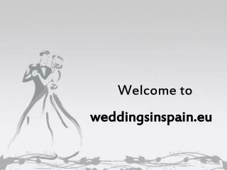 Perfect Weddings Abroad | Weddings Spain | Spain wedding