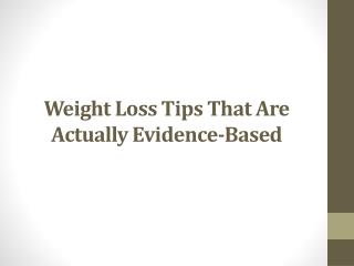 Weight Loss Tips That Are Actually Evidence-Based