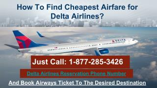 How To Get Inexpensive Tickets on Dialing (1-877-285-3426) Delta Airlines Booking Number?