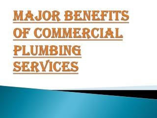 Important Benefits of Commercial Plumbing Services