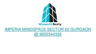 Imperia Mindspace Sector 62 Gurgaon | 9650344336