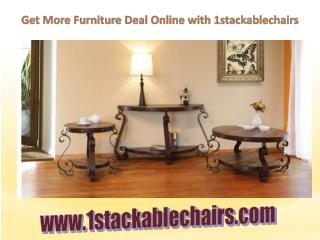 Get More Furniture Deals Online with 1stackablechairs