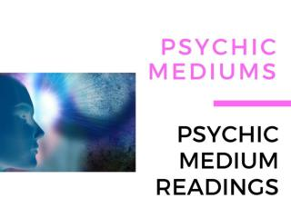 Psychic Mediums and Psychic Medium Readings