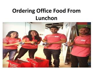 Ordering Office Food From Lunchon