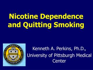 Nicotine Dependence and Quitting Smoking