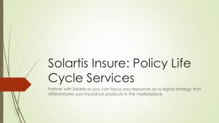 Solartis Insure: Policy Life Cycle Services