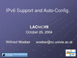 IPv6 Support and Auto-Config.