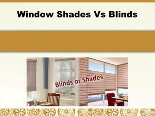Window Shades Vs Blinds