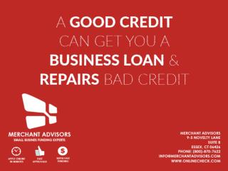 A Good Credit Can Get You A Business Loan & Repairs Bad Credit