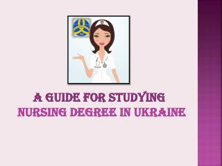 A Guide for Studying Nursing Degree in Ukraine