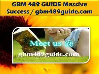GBM 489 GUIDE Massive Success / gbm489guide.com
