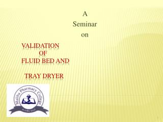 Validation                       of            fluid bed and                            tray dryer