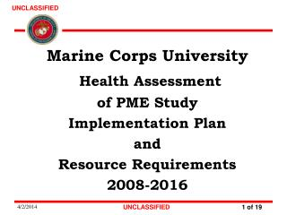 Marine Corps University  Health Assessment of PME Study Implementation Plan  and  Resource Requirements  2008-2016