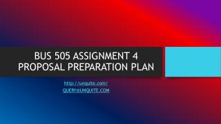 BUS 505 ASSIGNMENT 4 PROPOSAL PREPARATION PLAN