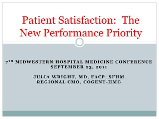 Patient Satisfaction:  The New Performance Priority