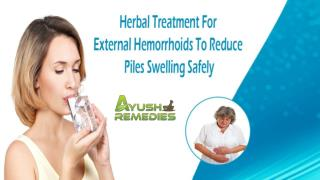 Herbal Treatment For External Hemorrhoids To Reduce Piles Swelling Safely
