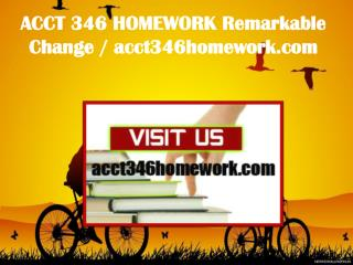 ACCT 346 HOMEWORK Remarkable Change / acct346homework.com
