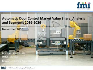 Automatic Door Control Market Value Share, Analysis and Segments 2016-2026