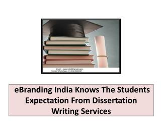 eBranding India Knows The Students Expectation From Dissertation Writing Services