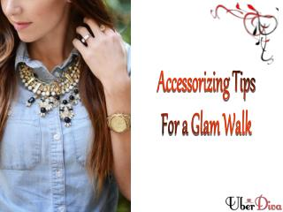 Accessorizing tips for a glam walk