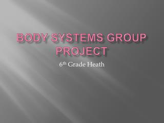 Body Systems Group Project