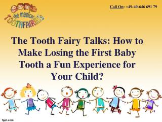 The Tooth Fairy Talks: How to Make Losing the First Baby Tooth a Fun Experience for Your Child?