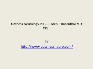 Dutchess Neurology PLLC - Loren E Rosenthal MD CPE