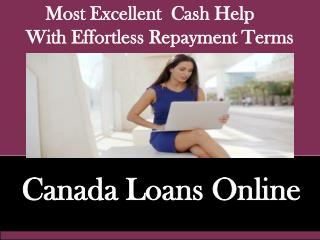 Canada Loans Online - Perfect Help To Fulfill Your Financial Obligations