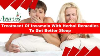 Treatment Of Insomnia With Herbal Remedies To Get Better Sleep