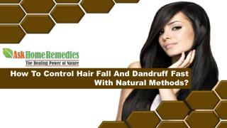 How To Control Hair Fall And Dandruff Fast With Natural Methods?