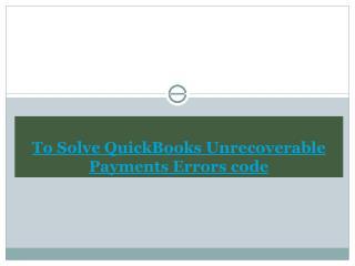 User-Orinented Technical Services To resolve Quickbooks payments unrecoverable errors code