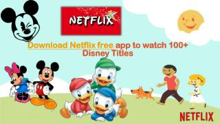 Call 1855-293-0942 Download Netflix free app to watch 100  Disney Titles