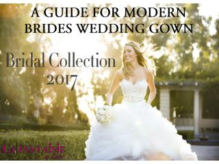 A Guide For Modern Brides Wedding Gown