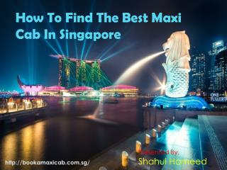 How To Find The Best Maxi Cab In Singapore