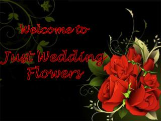 Get Flower Bouquets at Just Wedding Flowers