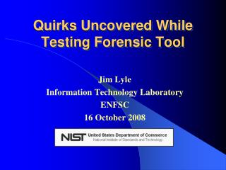 Quirks Uncovered While Testing Forensic Tool