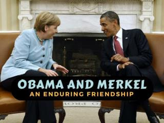 Obama and Merkel: an enduring friendship