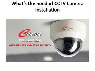 What's the need of CCTV Camera Installation